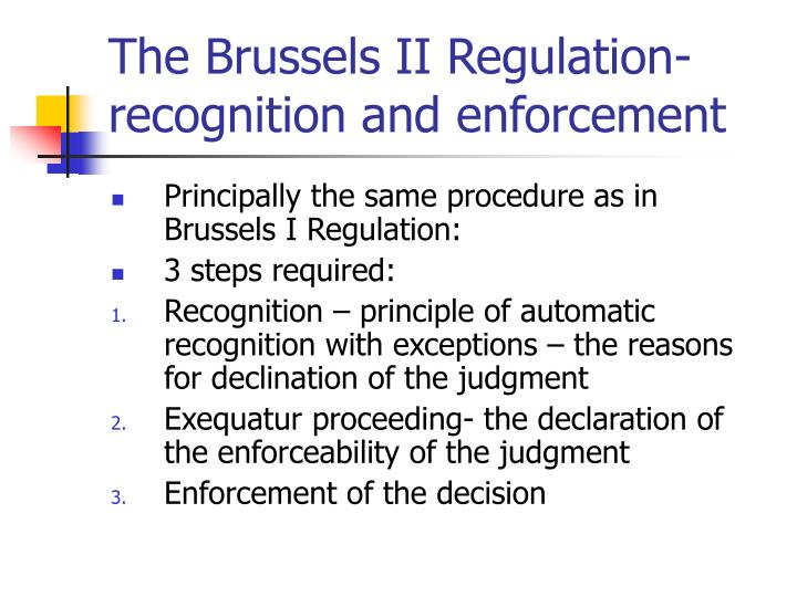 The Brussels II Regulation- recognition and enforcement