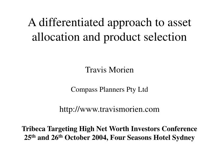a differentiated approach to asset allocation and product selection n.