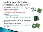 a real life example netburst architecture a k a pentium 4