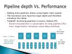 pipeline depth vs performance