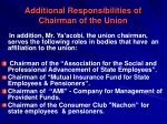 additional responsibilities of chairman of the union