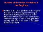 holders of the union portfolios in the regions