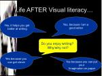 life after visual literacy