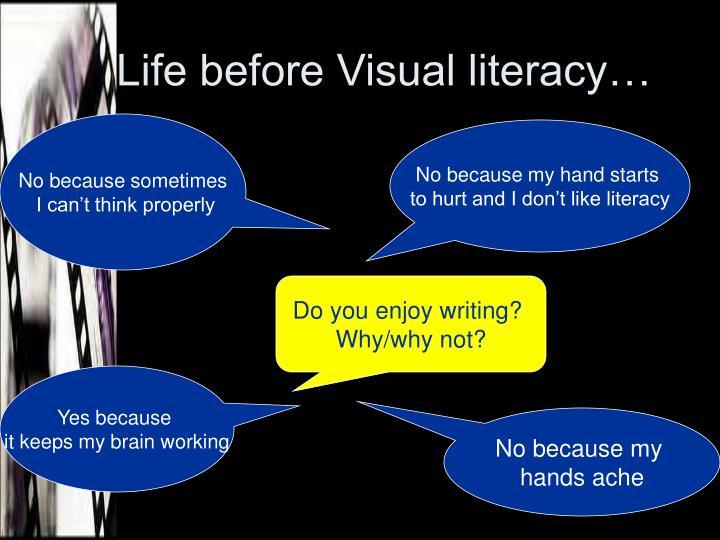 Life before Visual literacy…