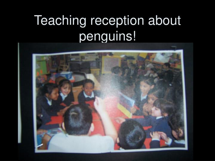 Teaching reception about penguins!