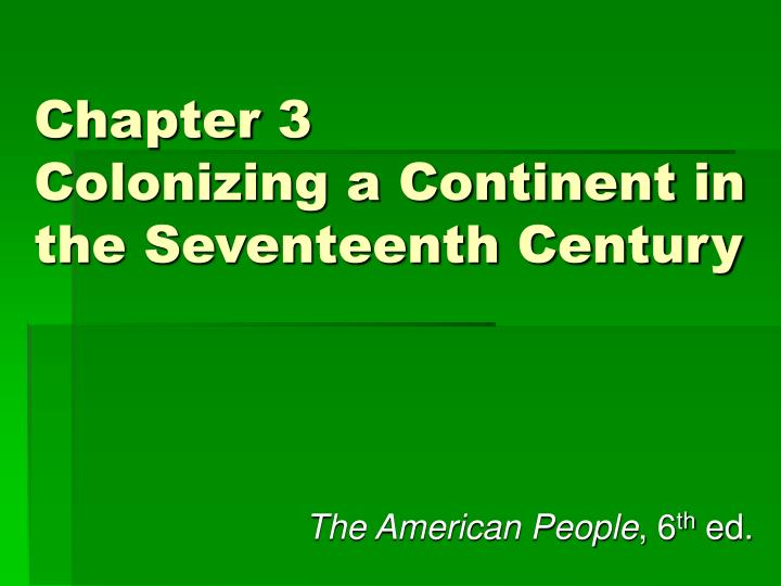 chapter 3 colonizing a continent in the seventeenth century n.