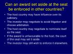 can an award set aside at the seat be enforced in other countries