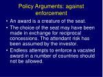 policy arguments against enforcement
