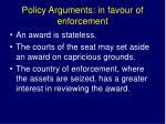 policy arguments in favour of enforcement