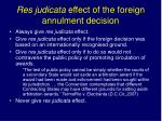 res judicata effect of the foreign annulment decision