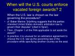 when will the u s courts enforce vacated foreign awards 2