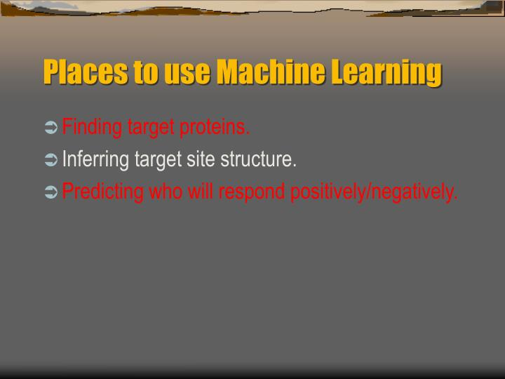 Places to use Machine Learning