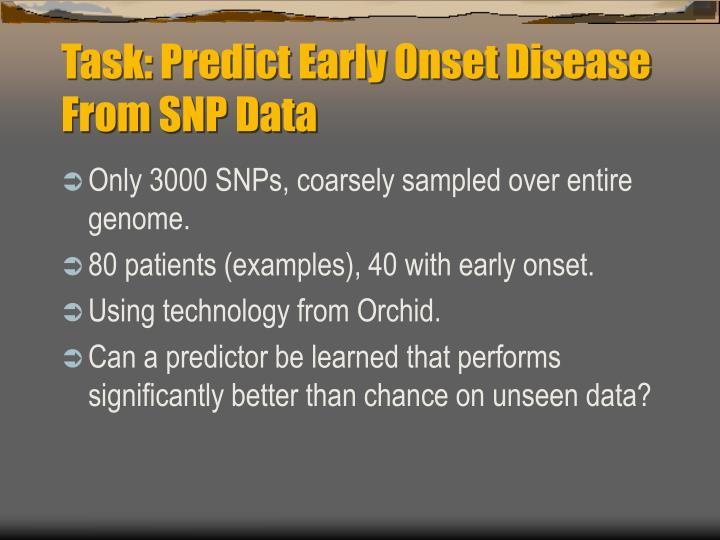 Task: Predict Early Onset Disease