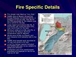fire specific details