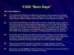 v 025 burn days