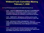 wildland fuels committee meeting february 7 2008