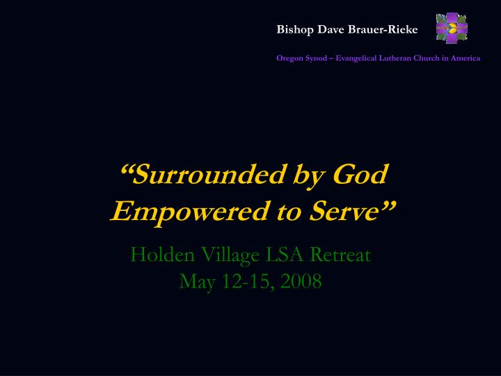 surrounded by god empowered to serve n.