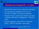 obtunded head injured pts c spine