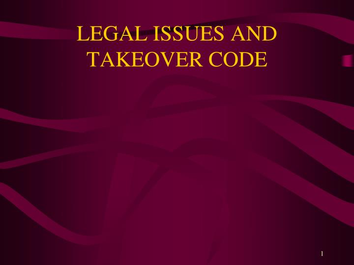 legal issues and takeover code n.