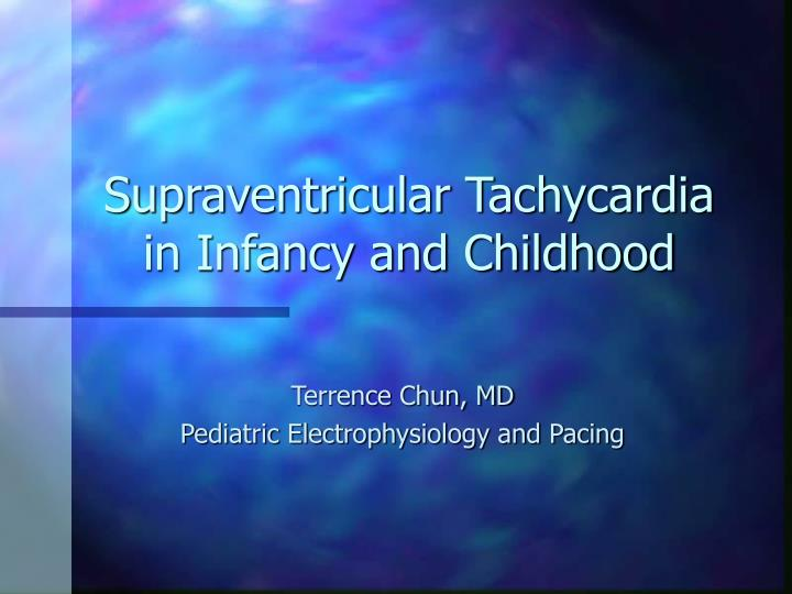 supraventricular tachycardia in infancy and childhood n.