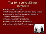tips for a lunch dinner interview