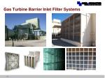 gas turbine barrier inlet filter systems