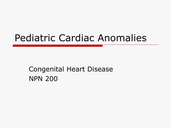 pediatric cardiac anomalies n.