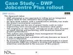 case study dwp jobcentre plus rollout2