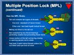 multiple position lock mpl continued