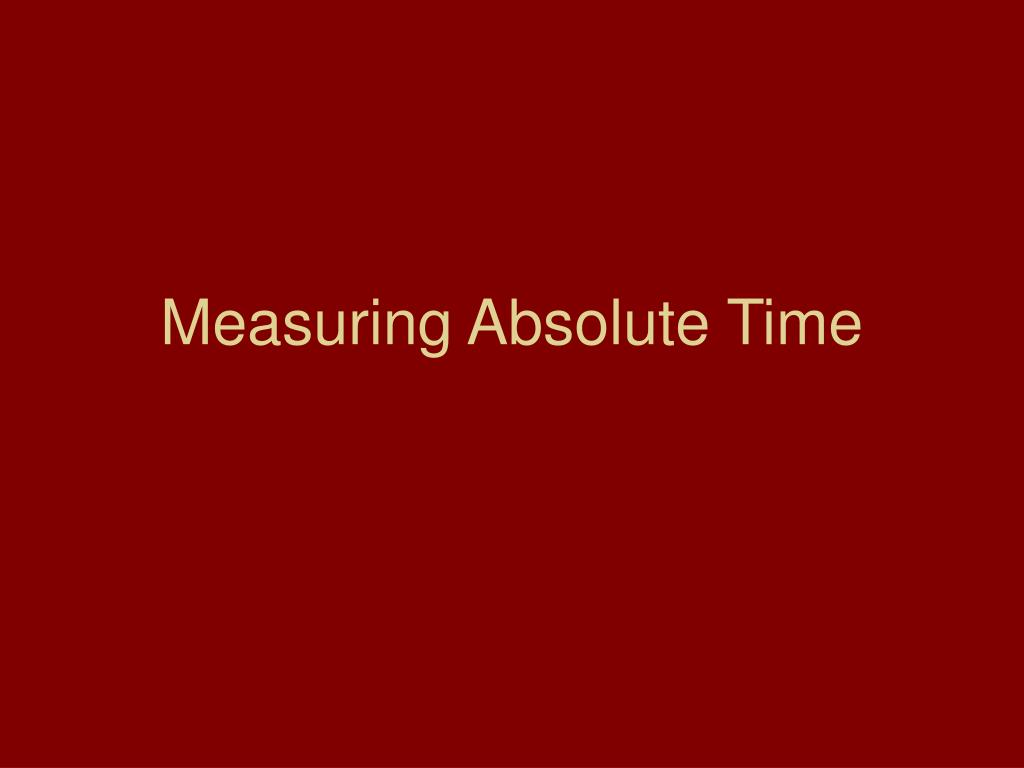 Measuring Absolute Time