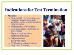 indications for test termination