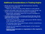 additional considerations in treating angina