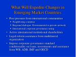 what will expedite changes in emerging market countries