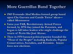 more guerrillas band together