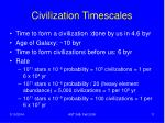 civilization timescales