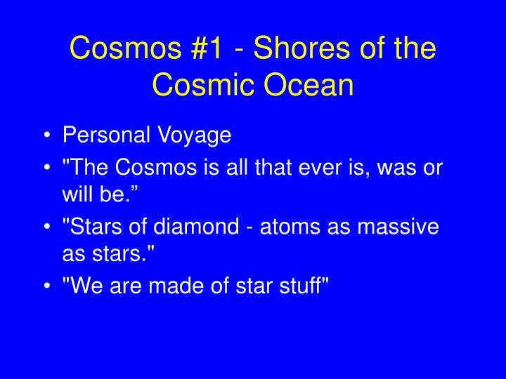 Cosmos 1 shores of the cosmic ocean
