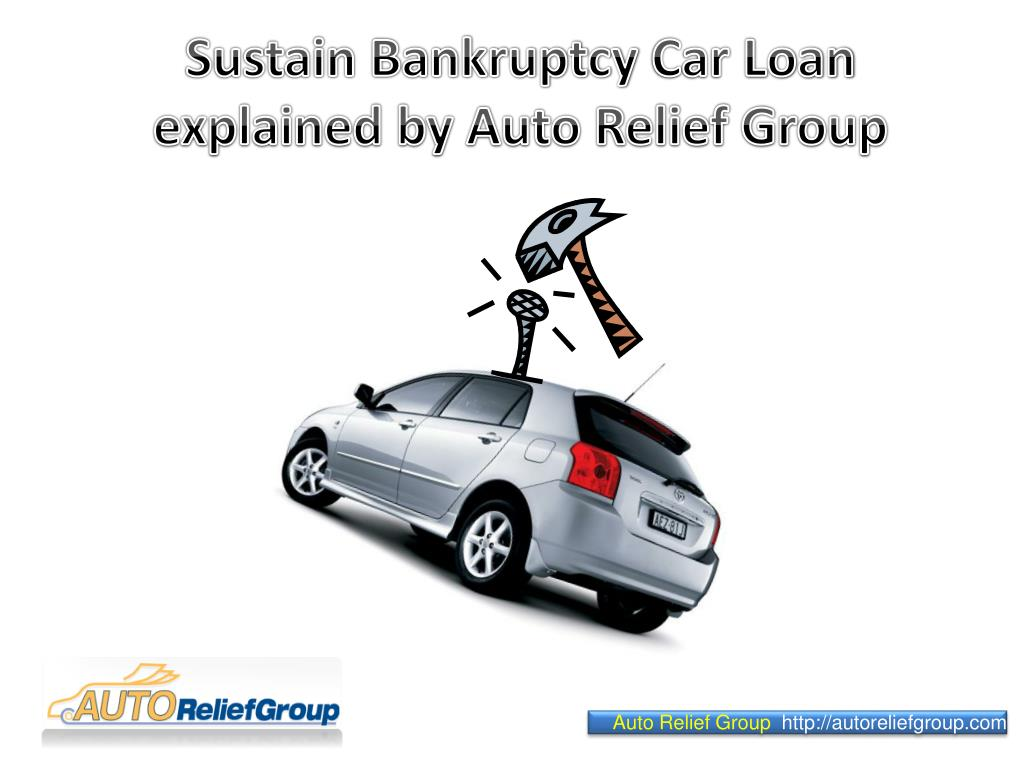 sustain bankruptcy car loan explained by auto relief group l.