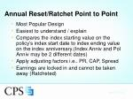 annual reset ratchet point to point