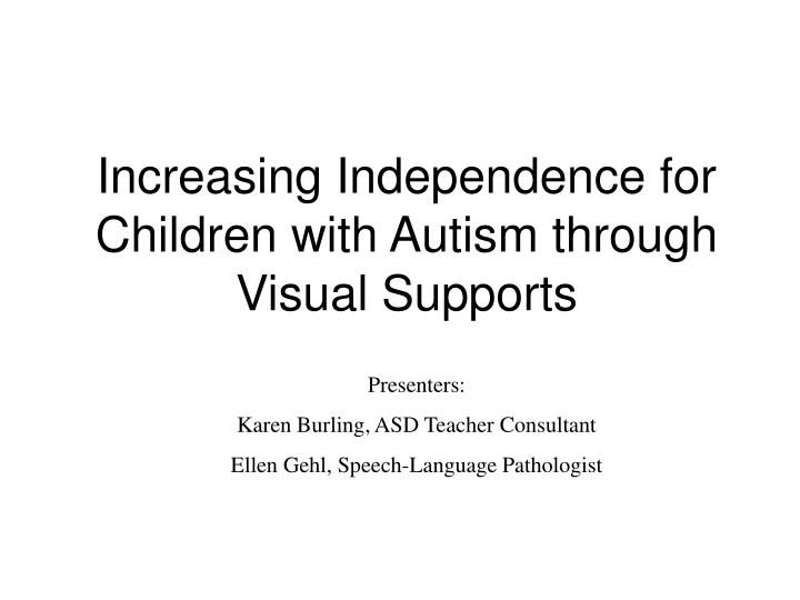 increasing independence for children with autism through visual supports n.