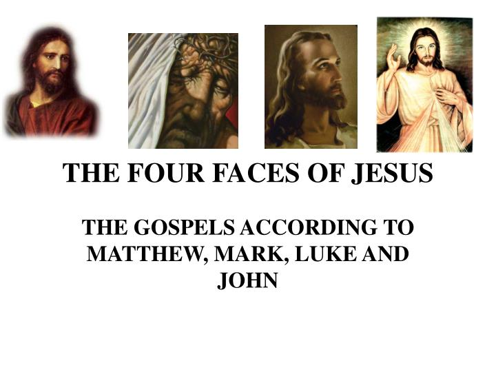 the four faces of jesus n.