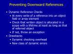preventing downward references
