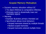 scoped memory motivation