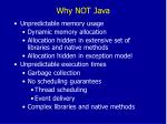 why not java