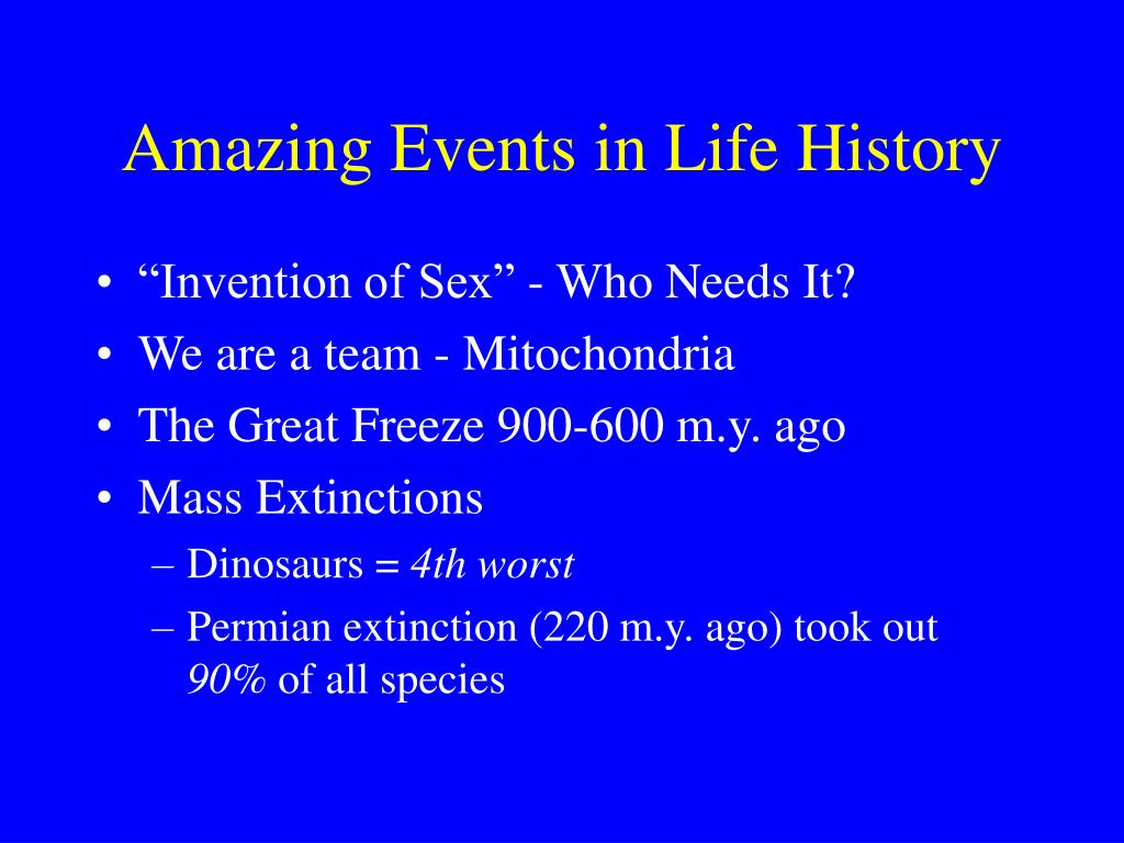 Amazing Events in Life History