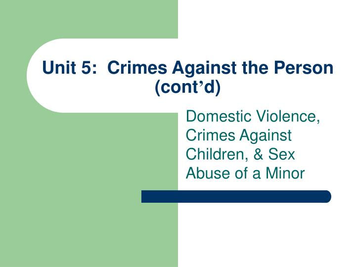 unit 5 crimes against the person cont d n.