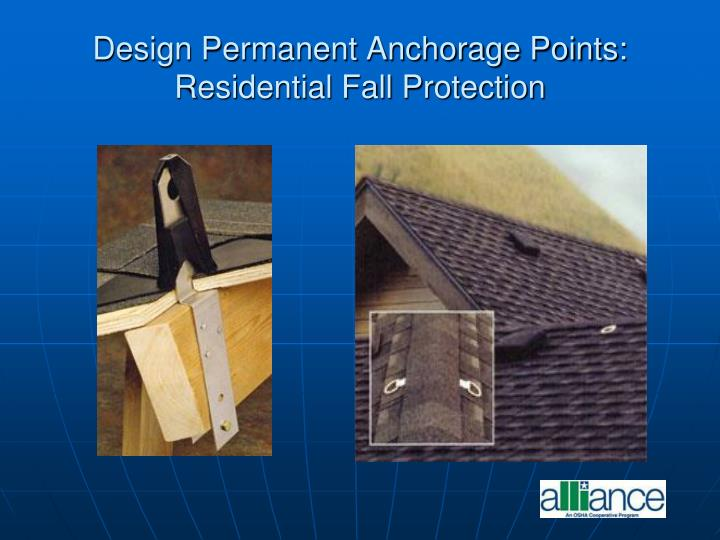 Design Permanent Anchorage Points: Residential Fall Protection