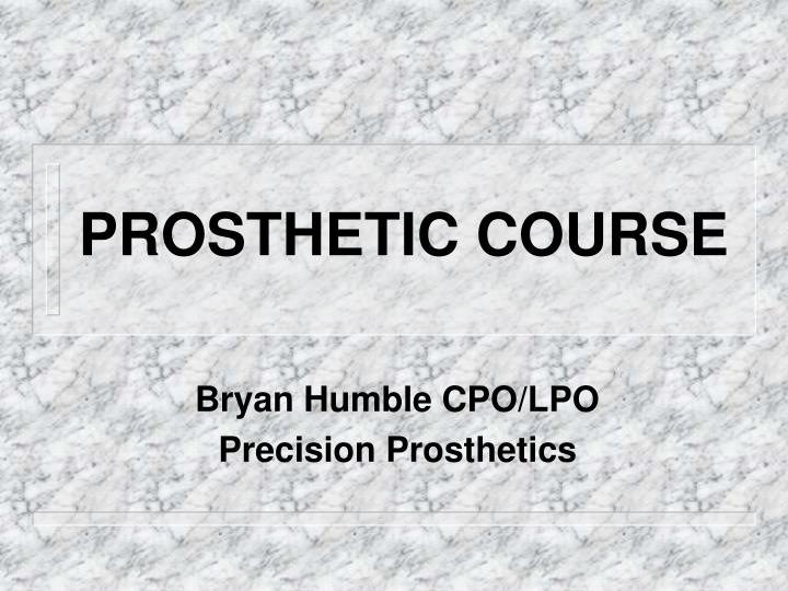 prosthetic course n.