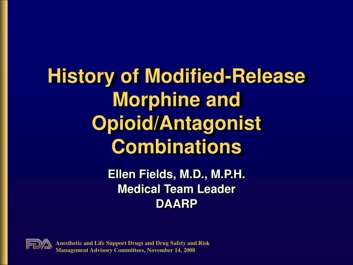 history of modified release morphine and opioid antagonist combinations n.