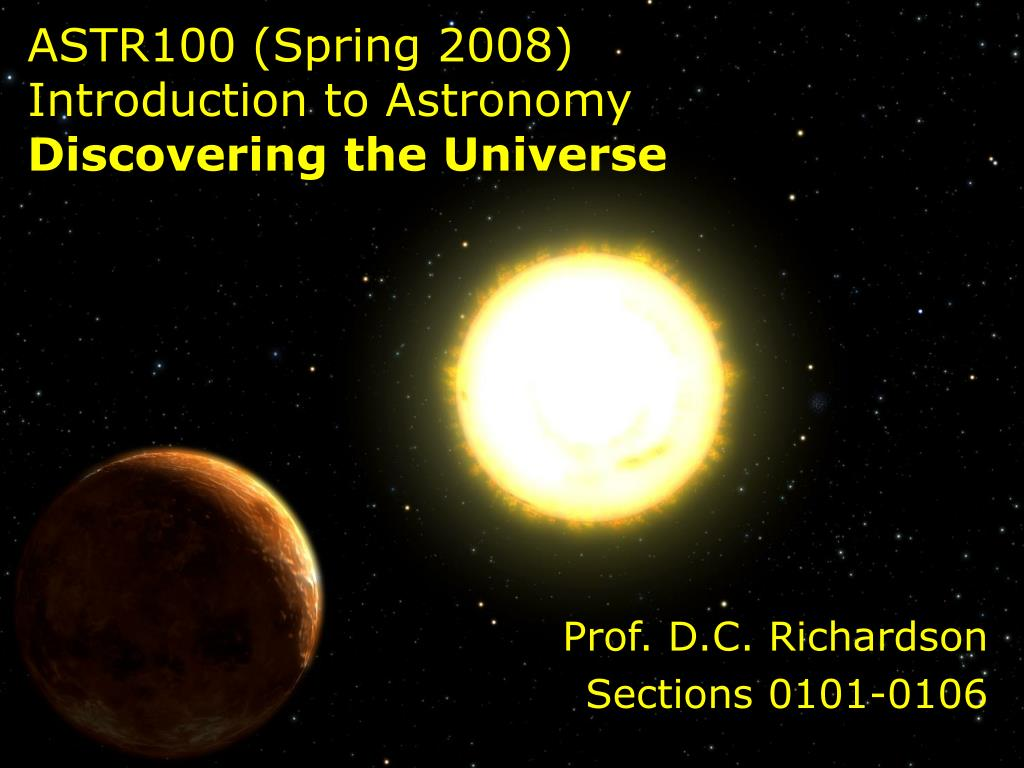 astr100 spring 2008 introduction to astronomy discovering the universe l.