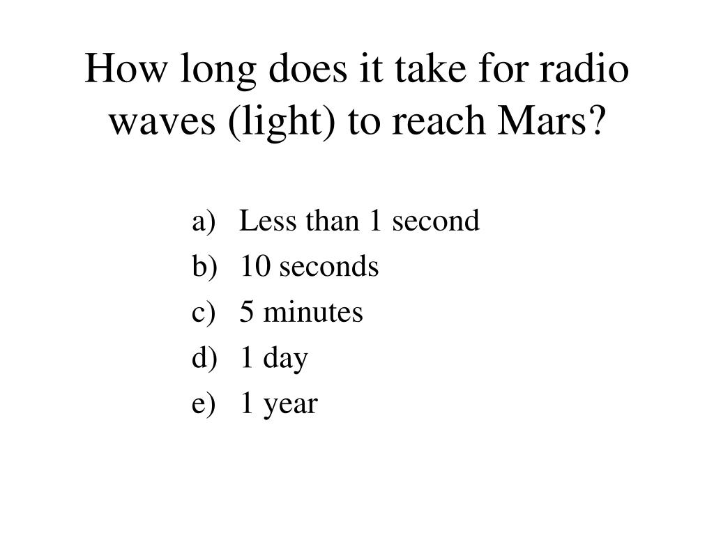 How long does it take for radio waves (light) to reach Mars?